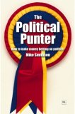 Political Punter How to Make Money Betting on Politics 2007 9781905641093 Front Cover