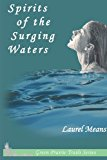 Spirits of the Surging Waters 2013 9781478229094 Front Cover
