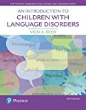 Introduction to Children with Language Disorders 5th 2017 9780133827095 Front Cover