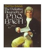 Definitive Biography of P. D. Q. Bach 1977 9780394734095 Front Cover