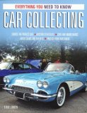 Car Collecting Everything You Need to Know 2008 9780760328095 Front Cover