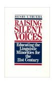 Raising Silent Voices Educating the Linguistic Minorities for the 21st Century 1988 9780838427095 Front Cover