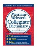 Merriam-Webster's Collegiate Dictionary, Eleventh Edition 11th 2003 Revised 9780877798095 Front Cover