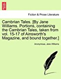 Cambrian Tales [by Jane Williams Portions, Containing the Cambrian Tales, Taken From 2011 9781241187095 Front Cover