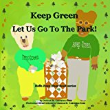 Keep Green Let Us Go to the Park! 2013 9781491076095 Front Cover