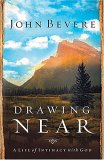 Drawing Near A Life of Intimacy with God 2006 9781599510095 Front Cover