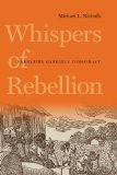 Whispers of Rebellion Narrating Gabriel's Conspiracy 2013 9780813935096 Front Cover