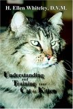 Understanding and Training Your Cat or Kitten 2006 9780865345096 Front Cover