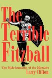 Terrible Fitzball The Melodramatist of the Macabre 1993 9780879726096 Front Cover