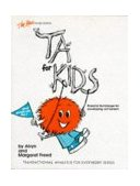 TA for Kids (And Grownups Too) 3rd 1977 Revised  9780915190096 Front Cover