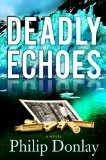 Deadly Echoes 2014 9781608091096 Front Cover