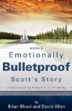 Emotionally Bulletproof Scott's Story - Book 2011 9781612159096 Front Cover