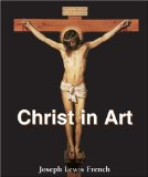 Christ in Art 2011 9781844848096 Front Cover