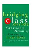 Bridging the Class Divide And Other Lessons for Grassroots Organizing 1997 9780807043097 Front Cover