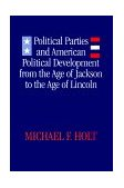 Political Parties and American Political Development From the Age of Jackson to the Age of Lincoln 1992 9780807126097 Front Cover