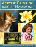 Acrylic Painting with Lee Hammond 2006 9781581807097 Front Cover