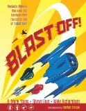 Blast Off! Rockets, Robots, Rayguns, and Rarities from the Golden Age of Space Toys 2012 9781616550097 Front Cover