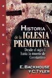 Historia de la Iglesia Primitiva Desde el Siglo I Hasta la Muerte de Constantino 1901 9788482673097 Front Cover