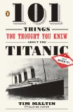 101 Things You Thought You Knew about the Titanic ... but Didn't! 2011 9780143119098 Front Cover
