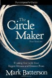 Circle Maker Participant's Guide Trusting God with Your Biggest Dreams and Greatest Fears 1st 2011 9780310333098 Front Cover