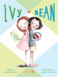 Ivy and Bean - Book 1 (Ivy and Bean Books, Books for Elementary School) 1st 2007 9780811849098 Front Cover