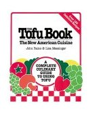 Tofu Book The New American Cuisine 1990 9780895294098 Front Cover