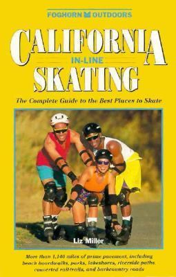 California In-Line Skating : The Complete Guide to the Best Places to Skate 1996 9780935701098 Front Cover