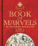 Book of Marvels An Explorer's Miscellany 2009 9781426204098 Front Cover