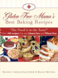 Gluten Free Mama's Best Baking Recipes 2007 9781602664098 Front Cover