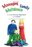 Managing Family Meltdown The Low Arousal Approach and Autism 2009 9781849050098 Front Cover