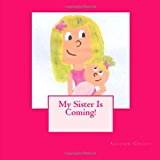 My Sister Is Coming!: 2012 9781470077099 Front Cover