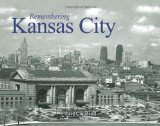 Remembering Kansas City 2010 9781596526099 Front Cover