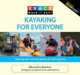 Knack Kayaking for Everyone Selecting Gear, Learning Strokes, and Planning Trips 2010 9781599215099 Front Cover