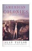 American Colonies The Settling of North America (the Penguin History of the United States, Volume1) 2002 9780142002100 Front Cover