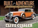 Built for Adventure The Classic Automobiles of Clive Cussler and Dirk Pitt 1st 2011 9780399158100 Front Cover