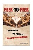 Peer-to-Peer Harnessing the Power of Disruptive Technologies 2001 9780596001100 Front Cover