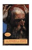 Enigma of Anger Essays on a Sometimes Deadly Sin 2004 9780787973100 Front Cover