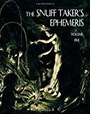 Snuff Taker's Ephemeris Volume Five 2012 9780985478100 Front Cover