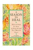 Season to Heal Help and Hope for Those Working Through Post-Abortion Stress 1996 9781888952100 Front Cover