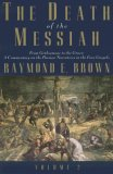 Death of the Messiah From Gethsemane to the Grave - A Commentary on the Passion Narratives in the Four Gospels