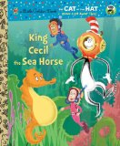 King Cecil the Sea Horse (Dr. Seuss/Cat in the Hat) 2013 9780449810101 Front Cover