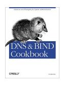 DNS and Bind Cookbook Solutions and Examples for System Administrators 2002 9780596004101 Front Cover