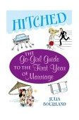 Hitched The Go-Girl Guide to the First Year of Marriage 2003 9780743444101 Front Cover