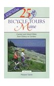 25 Bicycle Tours in Maine Coastal and Inland Rides from Kittery to Caribou 3rd 1998 9780881504101 Front Cover