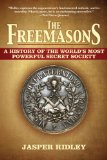 Freemasons A History of the World's Most Powerful Secret Society 2nd 2011 9781611450101 Front Cover