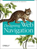 Designing Web Navigation Optimizing the User Experience 2007 9780596528102 Front Cover