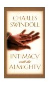 Intimacy with the Almighty 1st 2000 9780849956102 Front Cover
