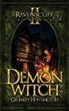 Demon Witch Book Two - the Ravenscliff Series 2013 9781626811102 Front Cover