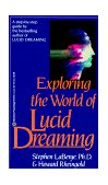 Exploring the World of Lucid Dreaming 1991 9780345374103 Front Cover
