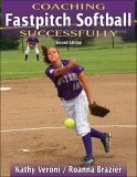 Coaching Fastpitch Softball Successfully 2nd 2005 Revised  9780736060103 Front Cover